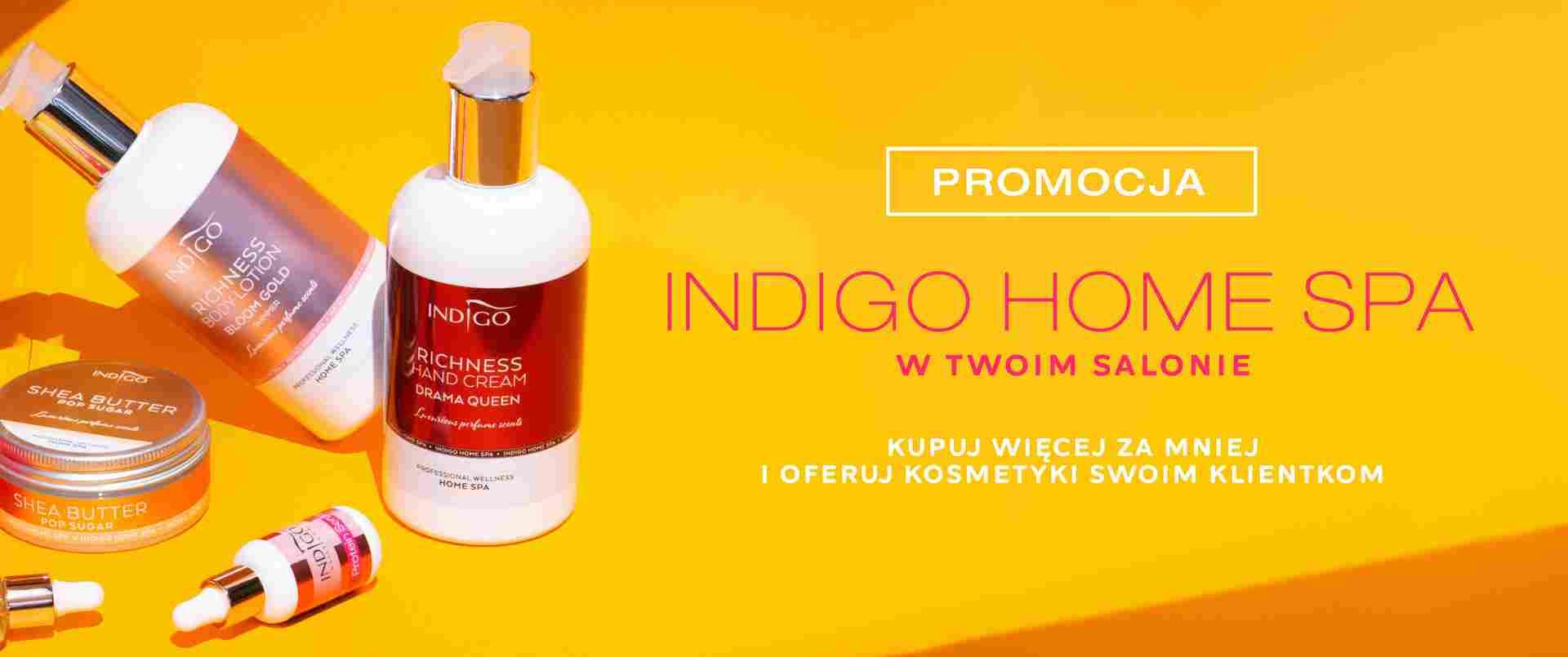 Promocja Indigo Home Spa w Twoim Salonie